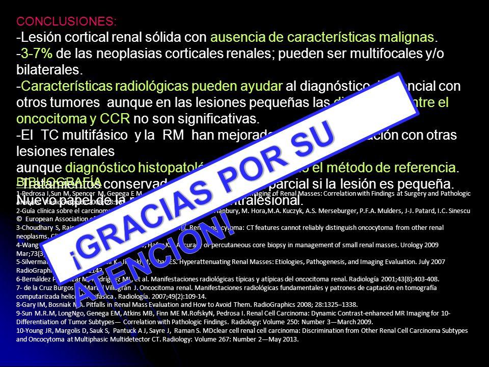 CONCLUSIONES: -Lesión cortical renal sólida con ausencia de características malignas.
