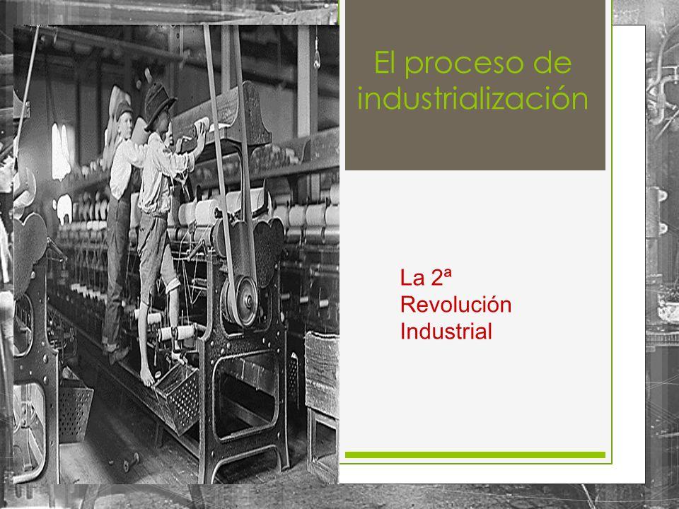 Tras la Primera fase de la industrialización (Inglaterra) y su extensión (Europa, USA y Japón), se inicia una nueva fase que dura hasta 1914.