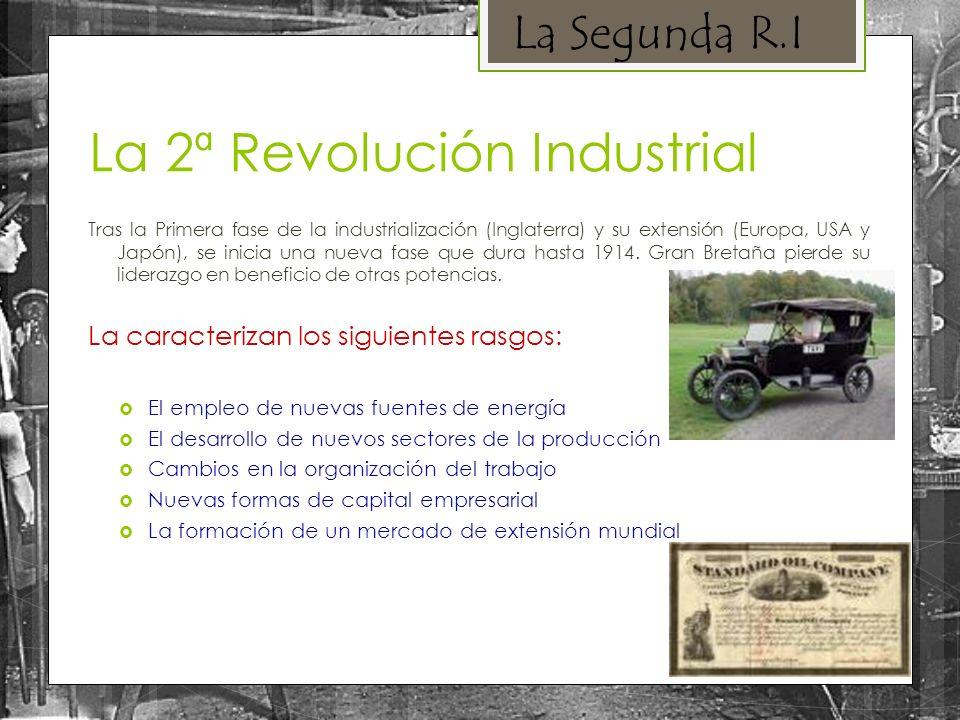 Tras la Primera fase de la industrialización (Inglaterra) y su extensión (Europa, USA y Japón), se inicia una nueva fase que dura hasta 1914. Gran Bre