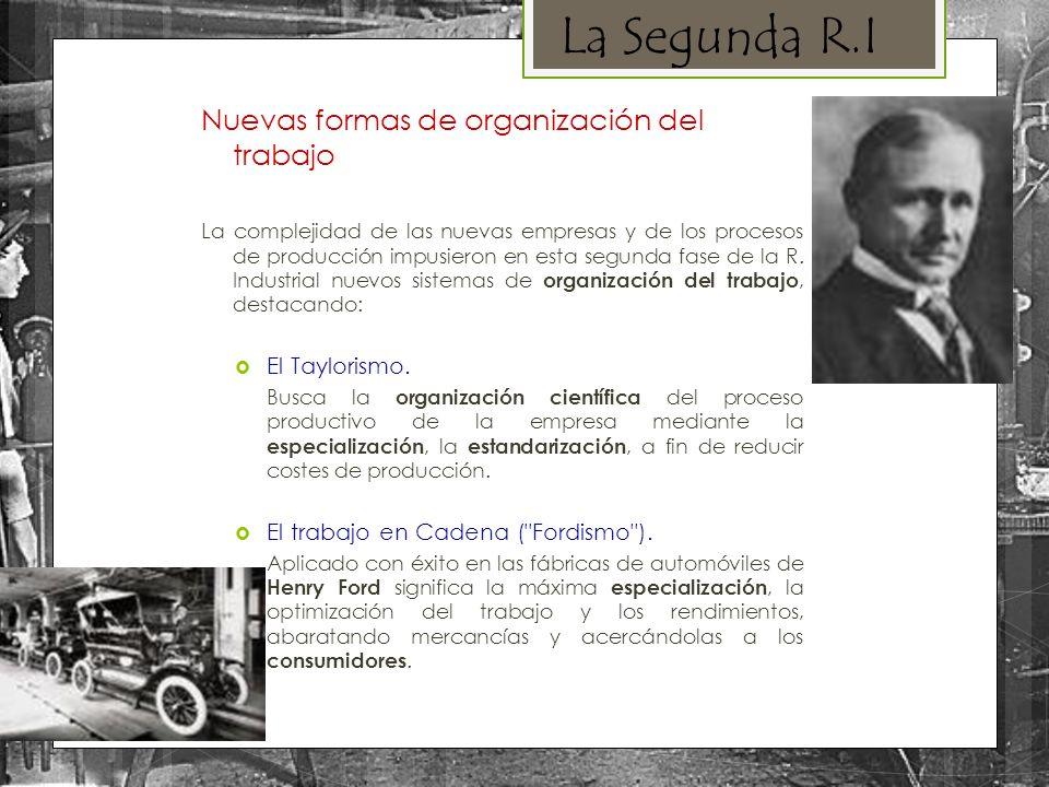Nuevas formas de organización del trabajo La complejidad de las nuevas empresas y de los procesos de producción impusieron en esta segunda fase de la