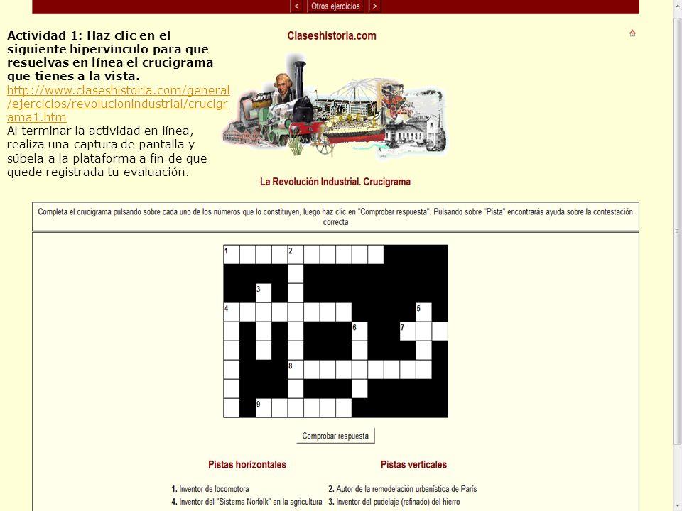 Actividad 1: Haz clic en el siguiente hipervínculo para que resuelvas en línea el crucigrama que tienes a la vista. http://www.claseshistoria.com/gene