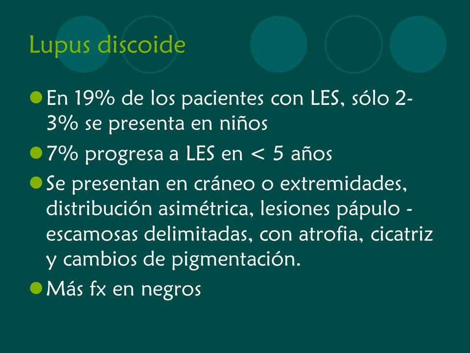 Lupus discoide En 19% de los pacientes con LES, sólo 2- 3% se presenta en niños 7% progresa a LES en < 5 años Se presentan en cráneo o extremidades, d