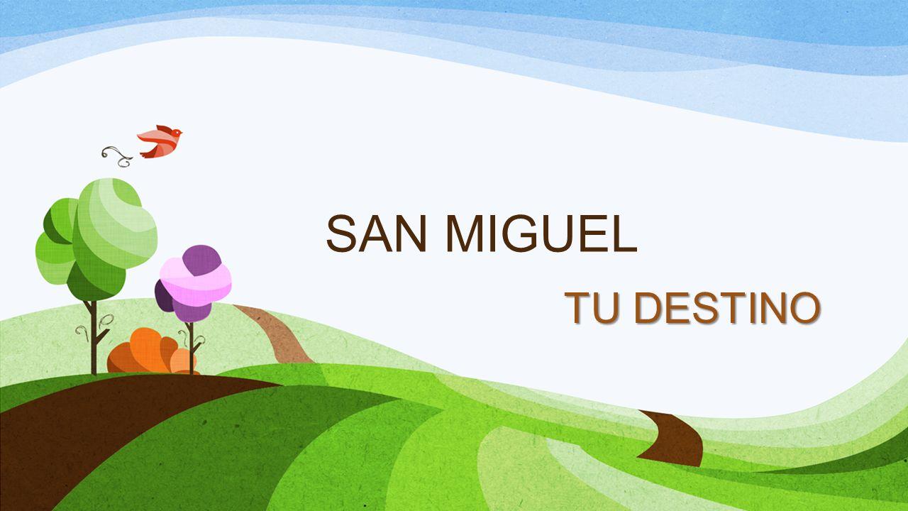 SAN MIGUEL TU DESTINO