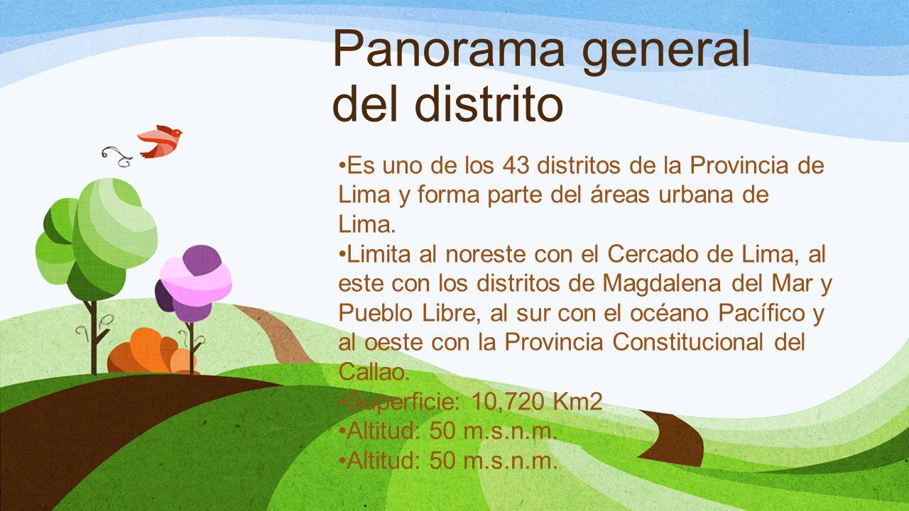Panorama general del distrito Es uno de los 43 distritos de la Provincia de Lima y forma parte del áreas urbana de Lima. Limita al noreste con el Cerc