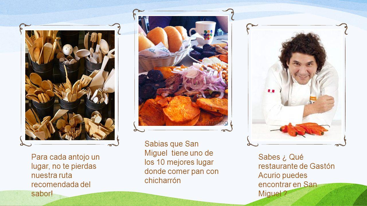 Para cada antojo un lugar, no te pierdas nuestra ruta recomendada del sabor! Sabias que San Miguel tiene uno de los 10 mejores lugar donde comer pan c