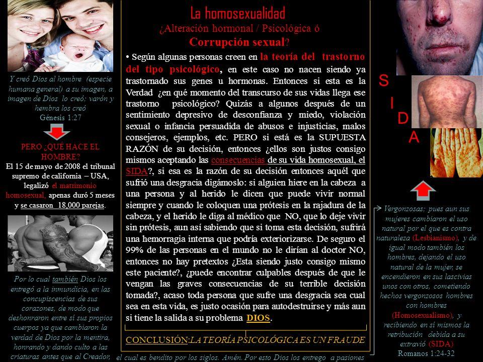 La homosexualidad ¿Alteración hormonal / Psicológica ó Corrupción sexual ? DIOS Según algunas personas creen en la teoría del trastorno del tipo psico