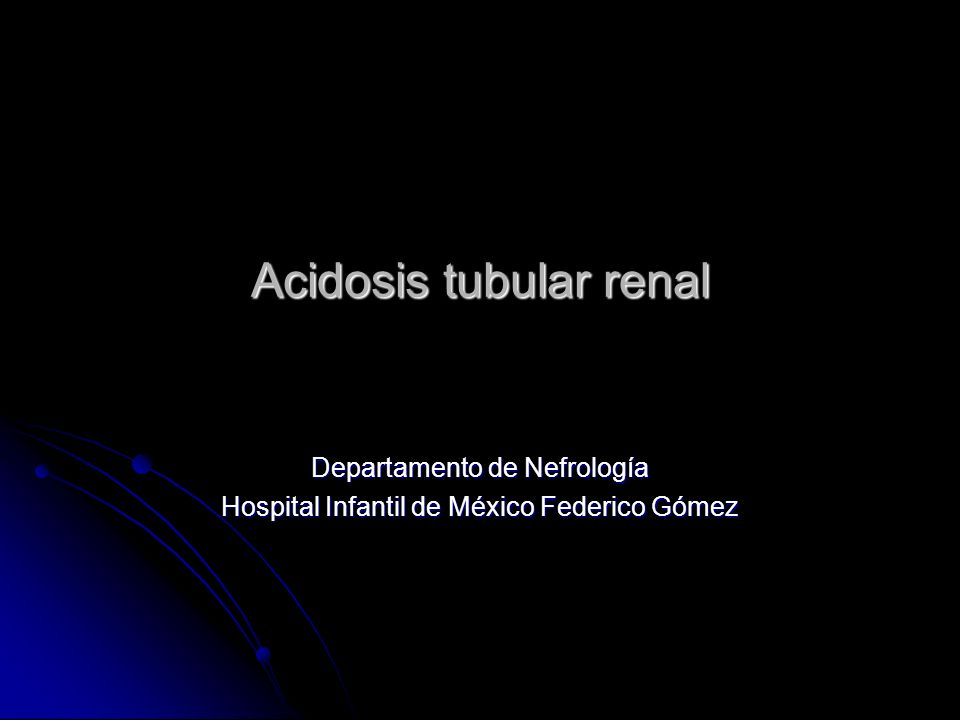 Acidosis tubular renal Síndrome clínico caracterizado por un defecto tubular renal hereditario o adquirido para mantener la concentración normal del bicarbonato plasmático en presencia de una producción ácida normal derivada de la dieta y del metabolismo endógeno