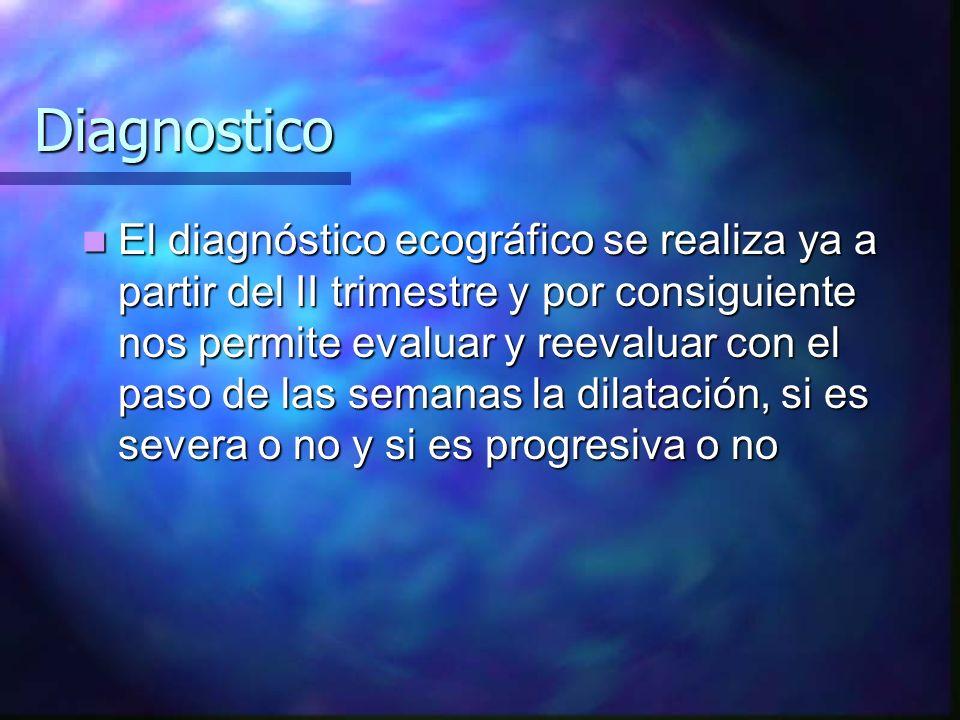 Diagnostico El diagnóstico ecográfico se realiza ya a partir del II trimestre y por consiguiente nos permite evaluar y reevaluar con el paso de las se