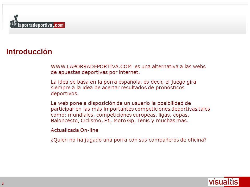 Telecom Media Networks v4.2 2 Introducción WWW.LAPORRADEPORTIVA.COM es una alternativa a las webs de apuestas deportivas por internet.