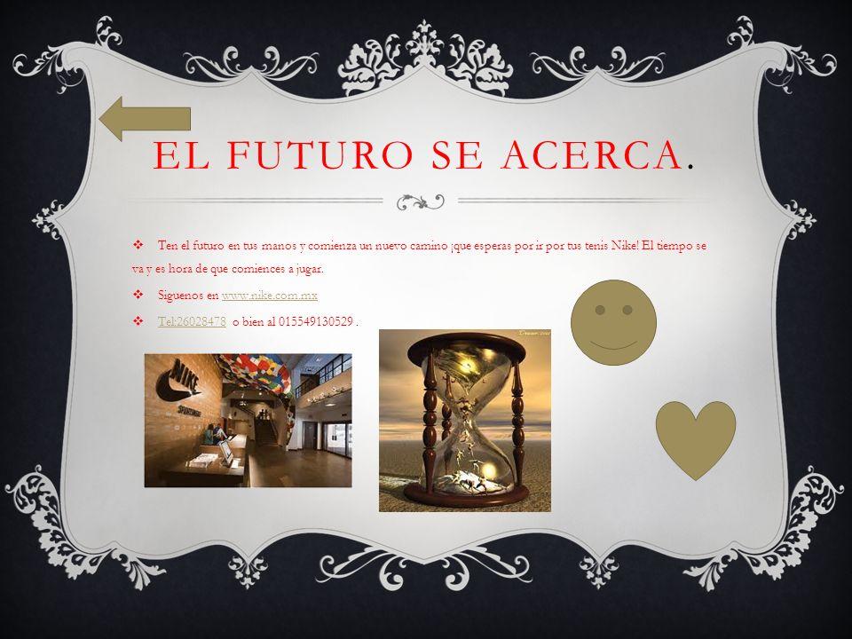 EL FUTURO SE ACERCA.