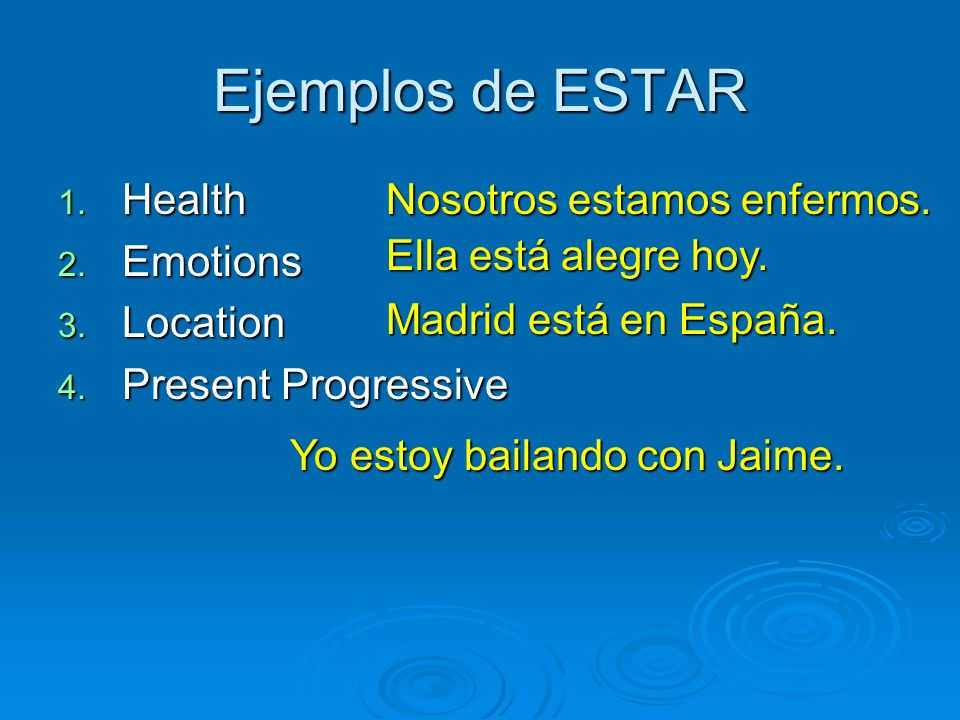 Ejemplos de ESTAR 1. Health 2. Emotions 3. Location 4.