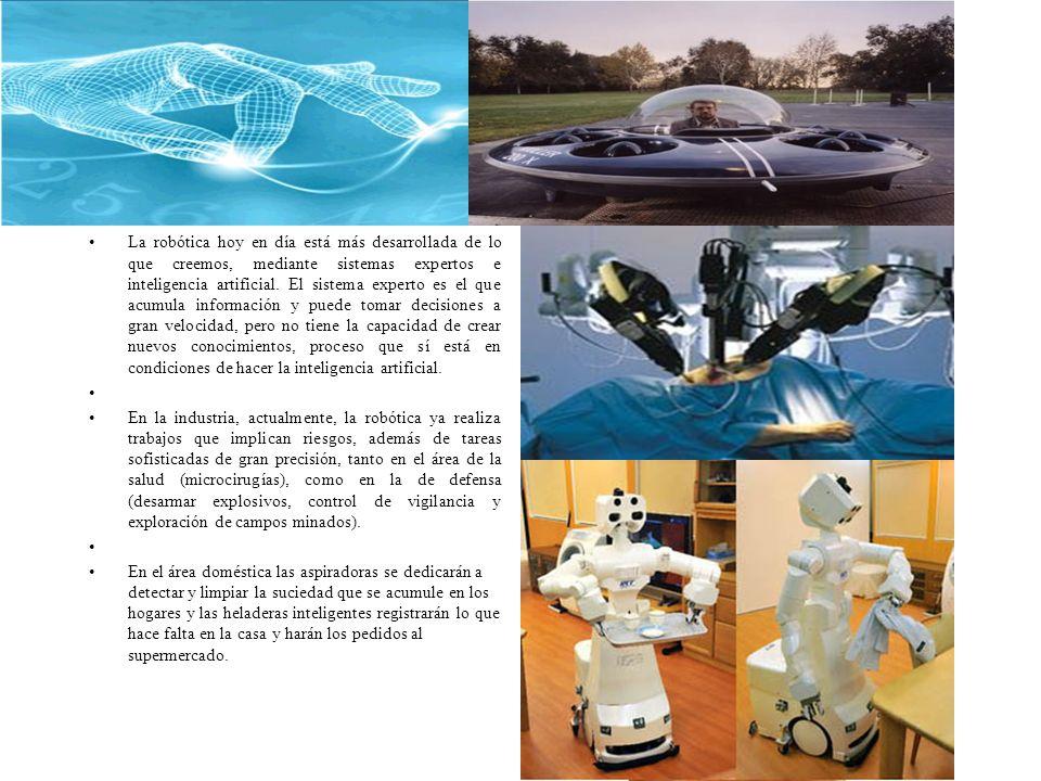 La robótica hoy en día está más desarrollada de lo que creemos, mediante sistemas expertos e inteligencia artificial.
