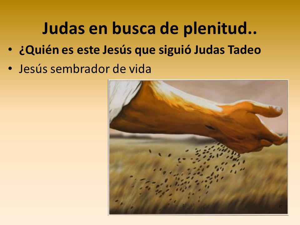 Judas nos conduce a Jesús Con El podemos sembrar vida.