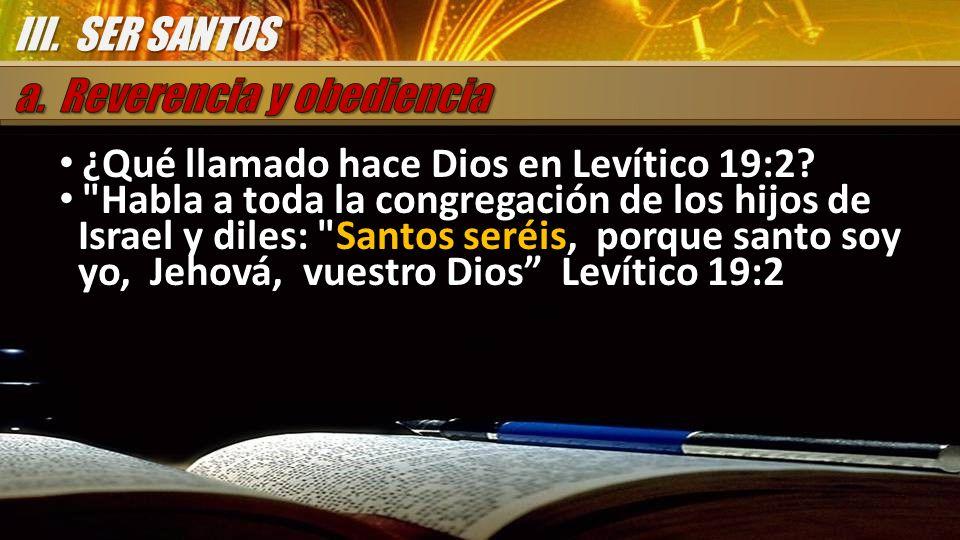 ¿Qué llamado hace Dios en Levítico 19:2? ¿Qué llamado hace Dios en Levítico 19:2?