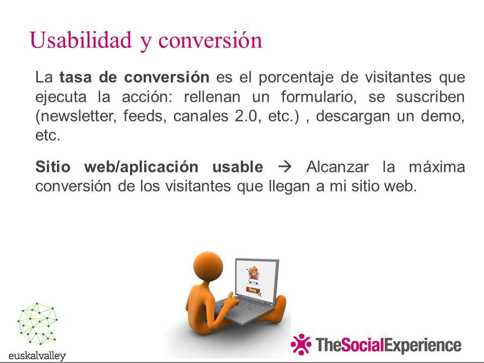 La tasa de conversión es el porcentaje de visitantes que ejecuta la acción: rellenan un formulario, se suscriben (newsletter, feeds, canales 2.0, etc.), descargan un demo, etc.
