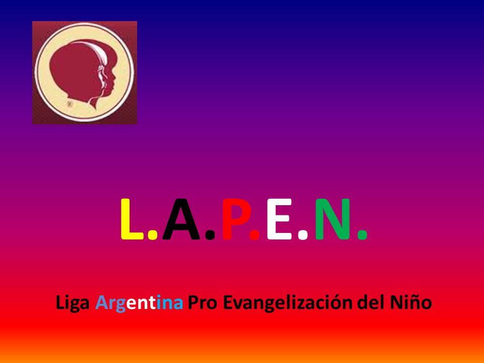 L.A.P.E.N. Liga Argentina Pro Evangelización del Niño