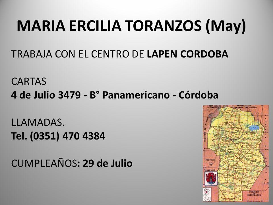 MARIA ERCILIA TORANZOS (May) TRABAJA CON EL CENTRO DE LAPEN CORDOBA CARTAS 4 de Julio 3479 - B° Panamericano - Córdoba LLAMADAS. Tel. (0351) 470 4384