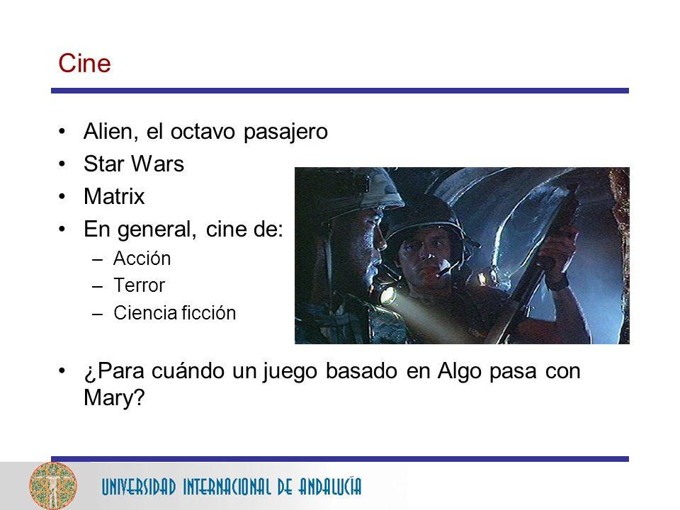 Cine Alien, el octavo pasajero Star Wars Matrix En general, cine de: –Acción –Terror –Ciencia ficción ¿Para cuándo un juego basado en Algo pasa con Mary?