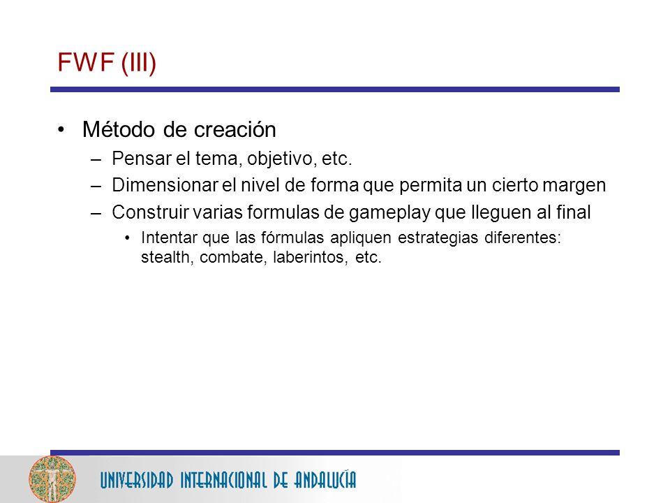 FWF (III) Método de creación –Pensar el tema, objetivo, etc.