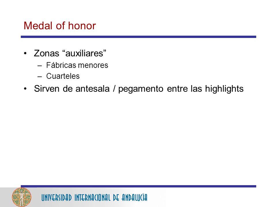 Medal of honor Zonas auxiliares –Fábricas menores –Cuarteles Sirven de antesala / pegamento entre las highlights