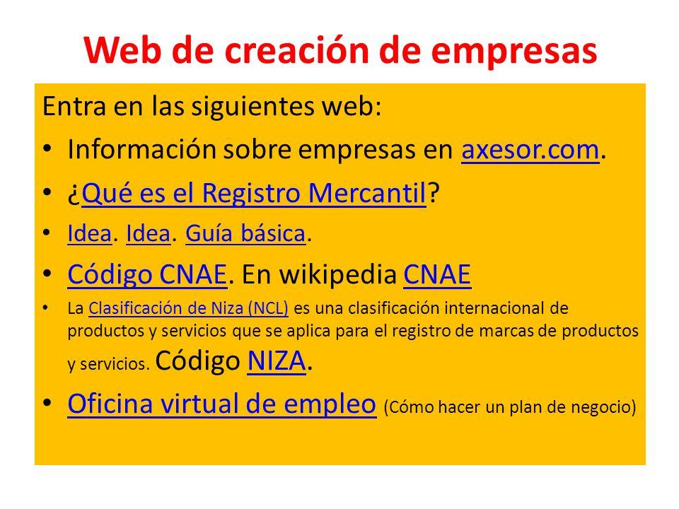 Web de creación de empresas Entra en las siguientes web: Información sobre empresas en axesor.com.axesor.com ¿Qué es el Registro Mercantil?Qué es el R