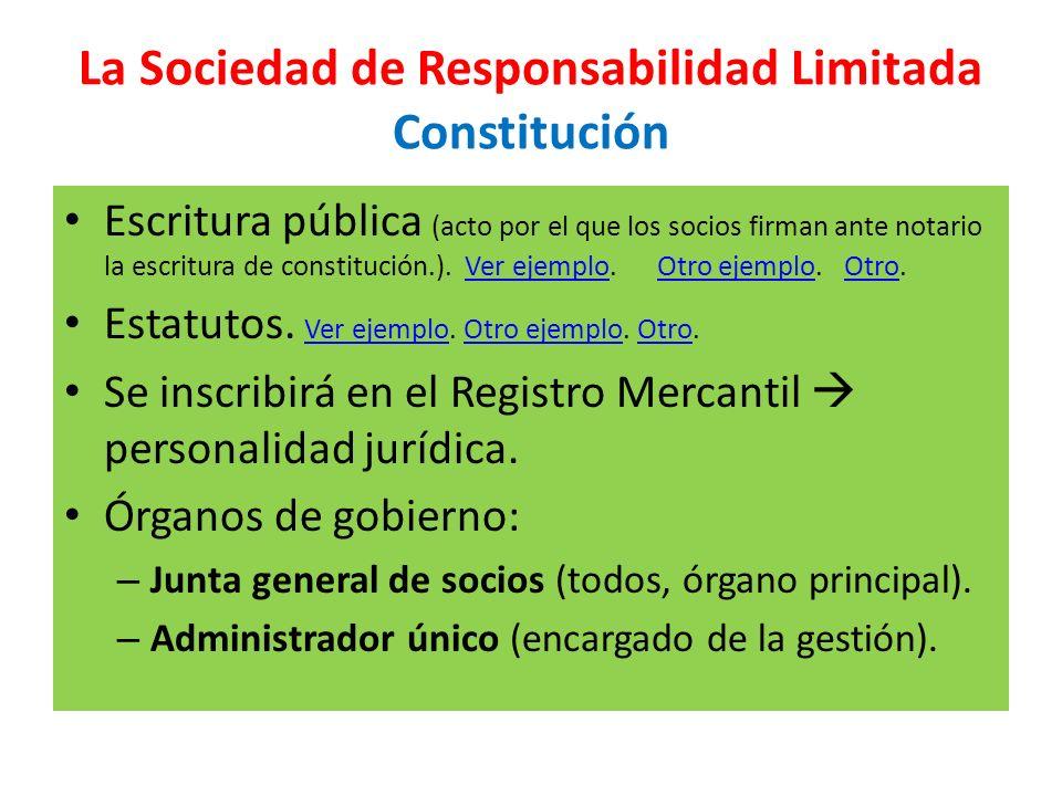 La Sociedad de Responsabilidad Limitada Constitución Escritura pública (acto por el que los socios firman ante notario la escritura de constitución.).