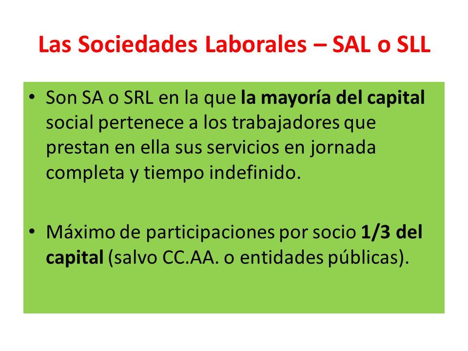 Las Sociedades Laborales – SAL o SLL Son SA o SRL en la que la mayoría del capital social pertenece a los trabajadores que prestan en ella sus servici