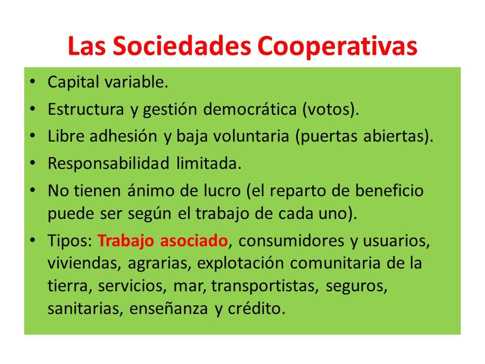 Las Sociedades Cooperativas Capital variable. Estructura y gestión democrática (votos). Libre adhesión y baja voluntaria (puertas abiertas). Responsab
