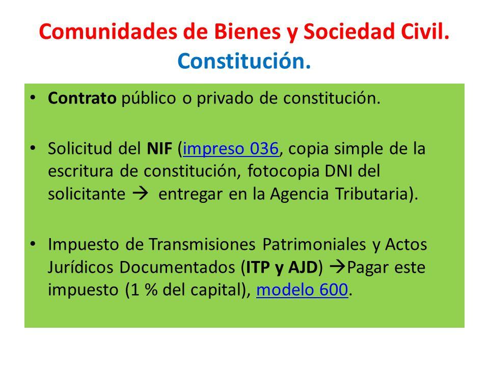 Comunidades de Bienes y Sociedad Civil. Constitución. Contrato público o privado de constitución. Solicitud del NIF (impreso 036, copia simple de la e