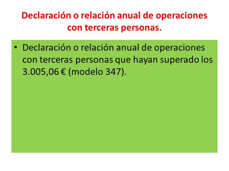 Declaración o relación anual de operaciones con terceras personas. Declaración o relación anual de operaciones con terceras personas que hayan superad