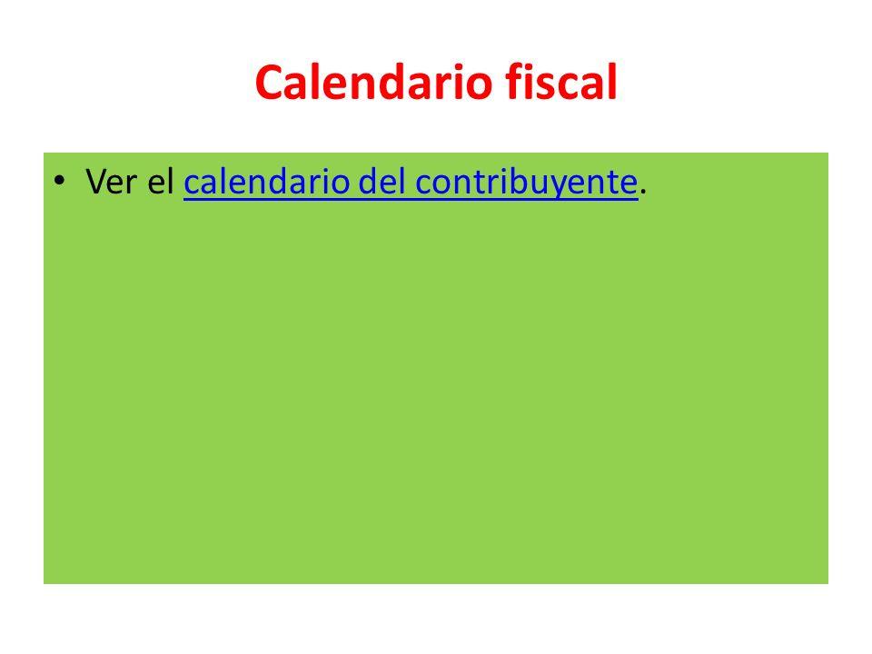 Calendario fiscal Ver el calendario del contribuyente.calendario del contribuyente