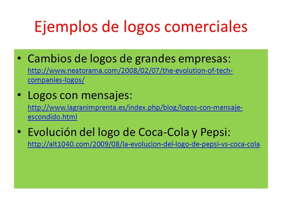 Ejemplos de logos comerciales Cambios de logos de grandes empresas: http://www.neatorama.com/2008/02/07/the-evolution-of-tech- companies-logos/ http:/