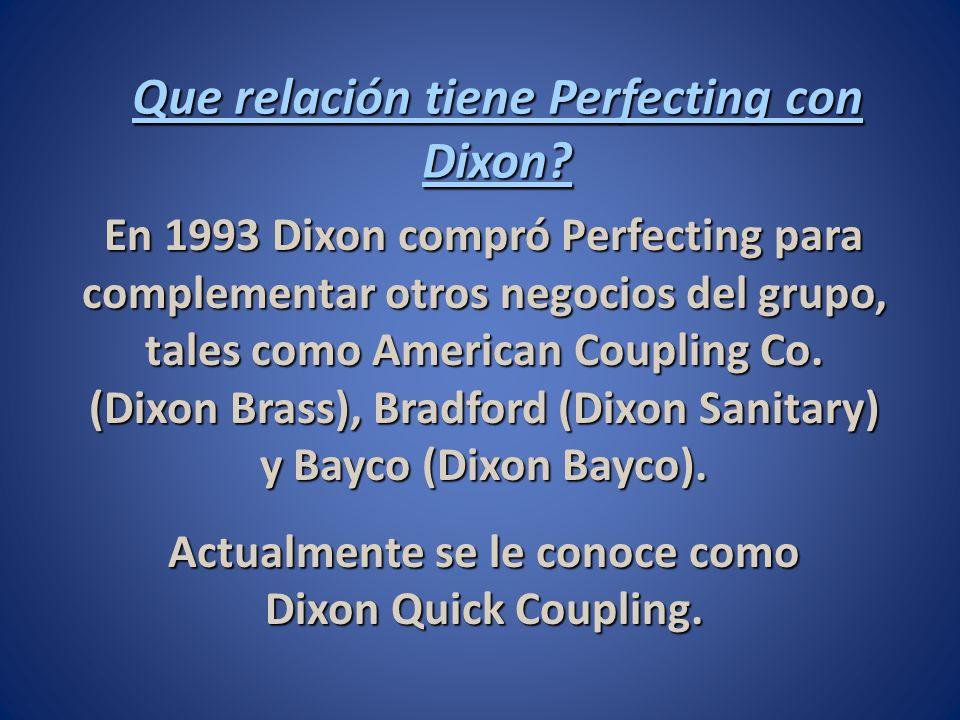 En 1993 Dixon compró Perfecting para complementar otros negocios del grupo, tales como American Coupling Co.