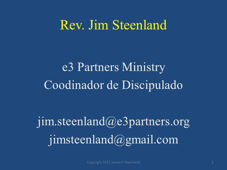 Efesios 4:1-6 Una Vida Digna de Nuestro Llamado Copyright 2013 James P. Steenland2