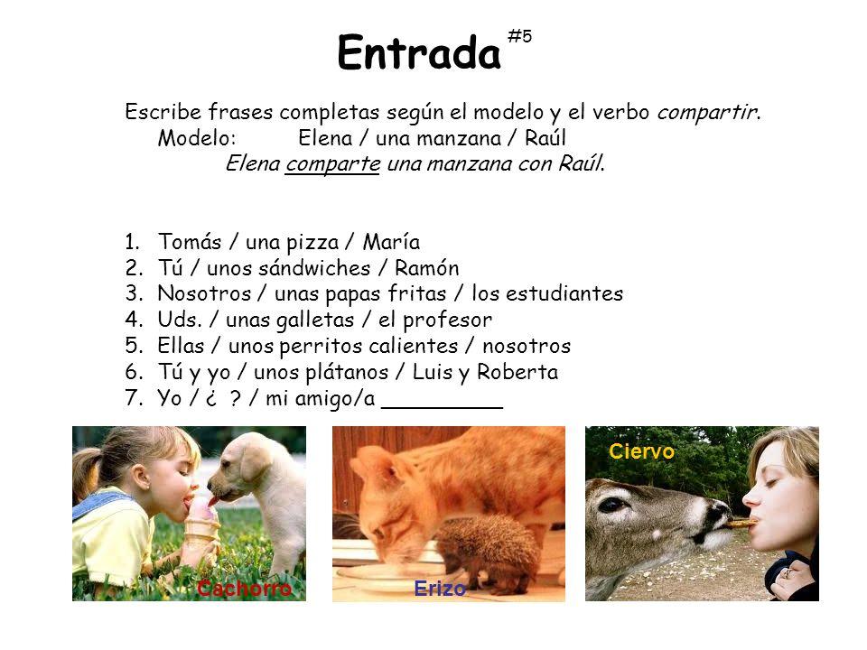 Escribe frases completas según el modelo y el verbo compartir. Modelo:Elena / una manzana / Raúl Elena comparte una manzana con Raúl. 1.Tomás / una pi