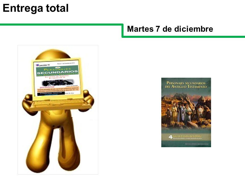 Entrega total Martes 7 de diciembre