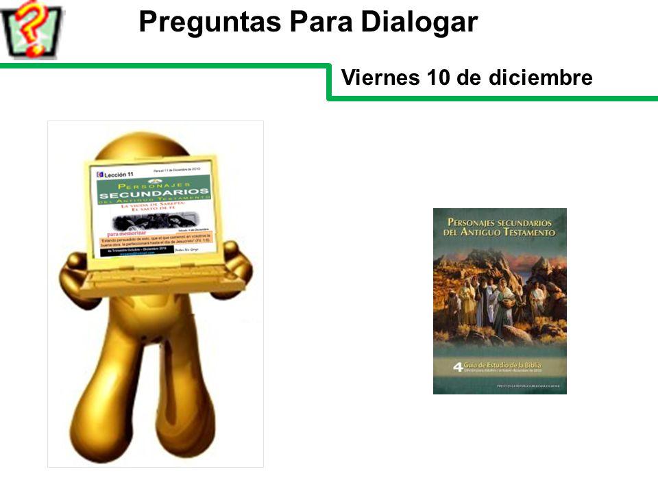 Preguntas Para Dialogar Viernes 10 de diciembre