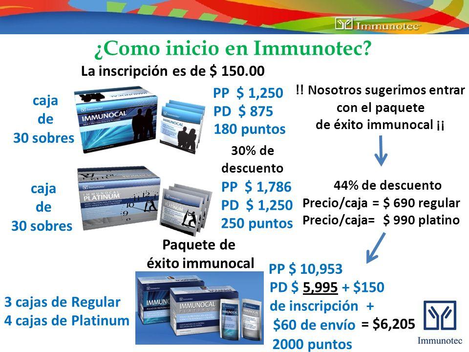 ¿Como inicio en Immunotec? La inscripción es de $ 150.00 PP $ 10,953 PD $ 5,995 + $150 de inscripción + $60 de envío caja de 30 sobres PP $ 1,250 PD $