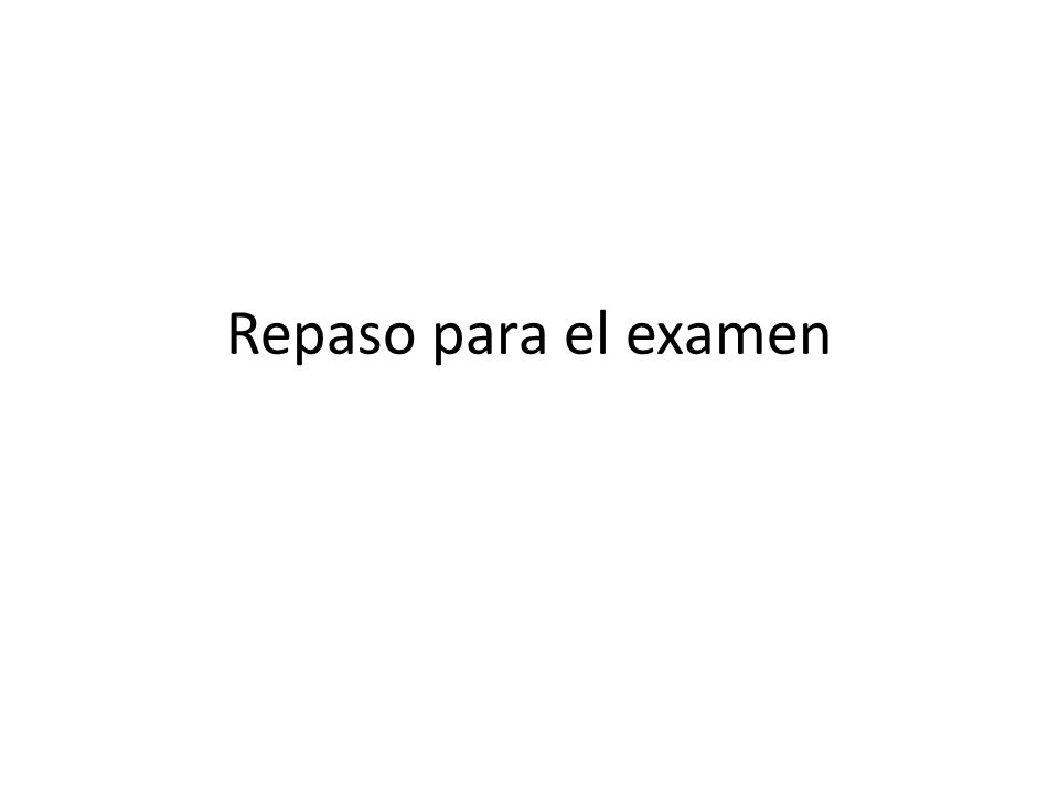 Repaso para el examen