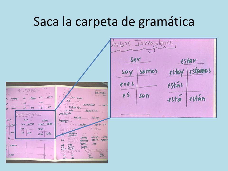 Saca la carpeta de gramática