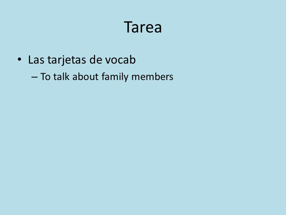 Tarea Las tarjetas de vocab – To talk about family members