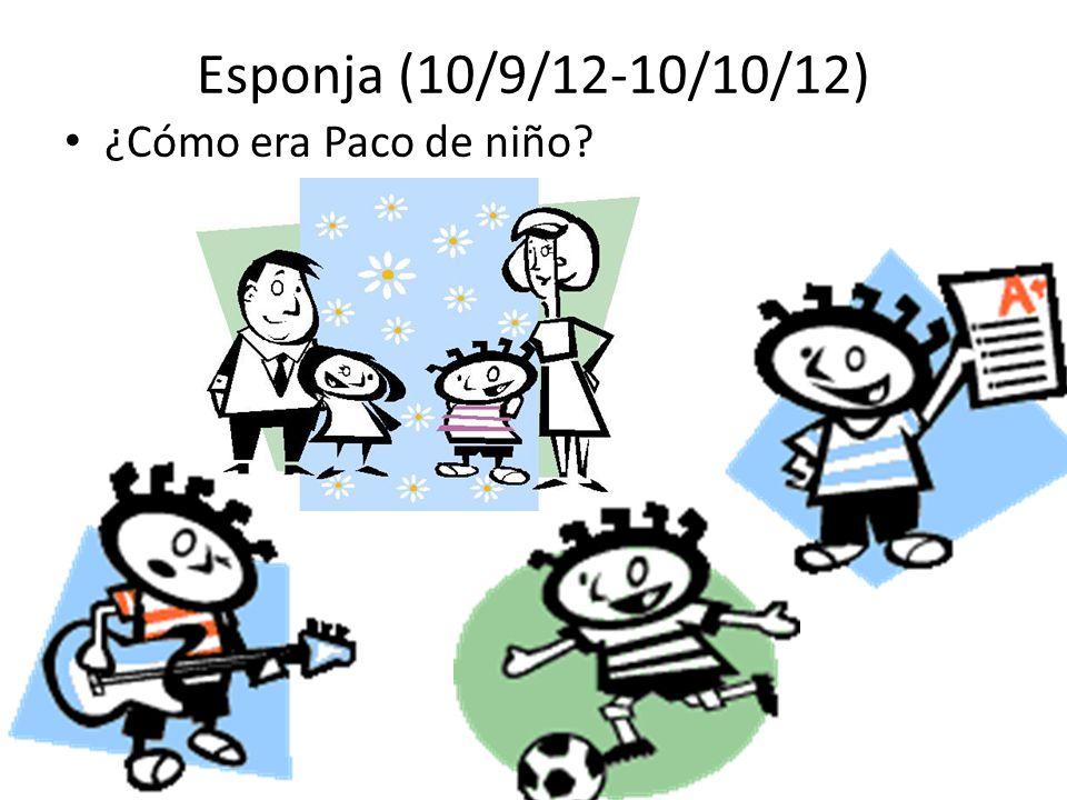 ¿Cómo era Paco de niño? Esponja (10/9/12-10/10/12)