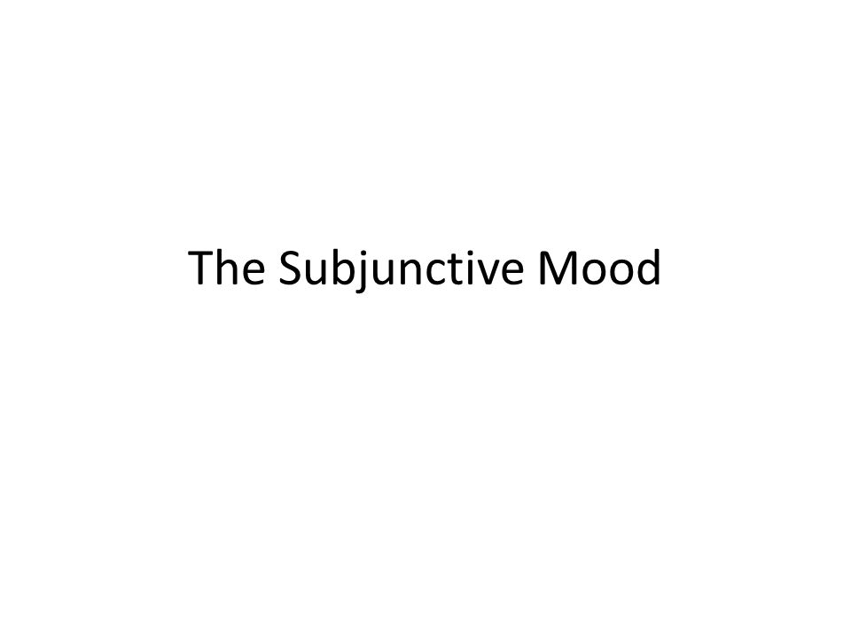 The Subjunctive The subjunctive mood can be used to: – Express wishes (esperar que, querer que, preferir que) – Give advice and opinions (es mejor que, es buena idea que, es importante que, aconsejar que, recomendar que, sugerir que)