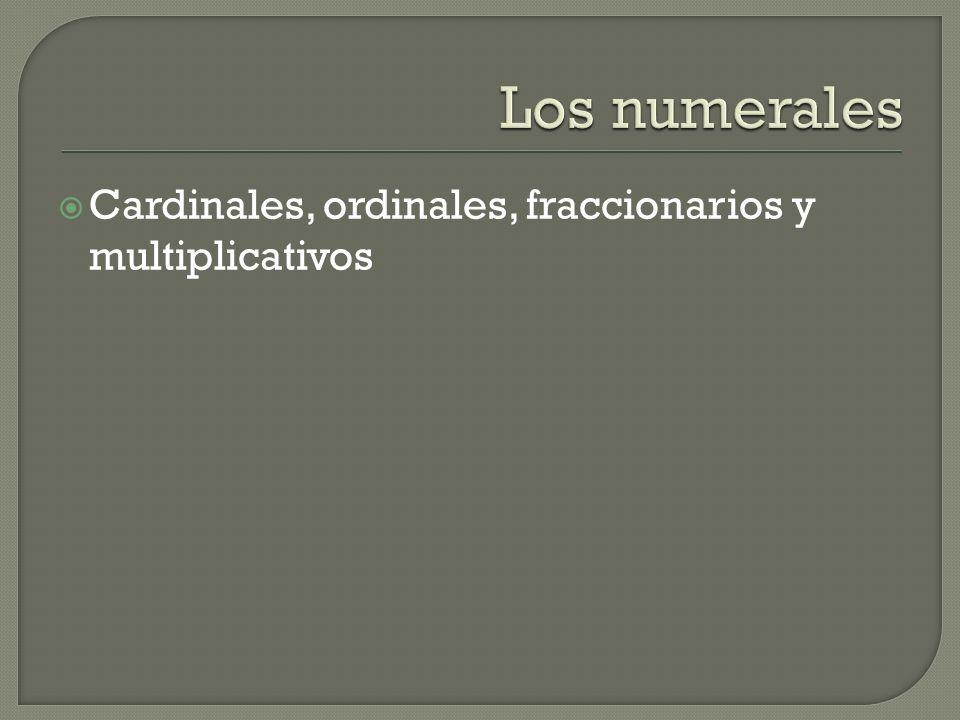 Cardinales, ordinales, fraccionarios y multiplicativos