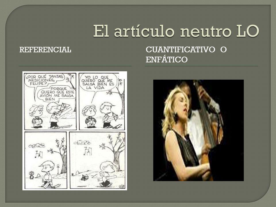 REFERENCIAL CUANTIFICATIVO O ENFÁTICO