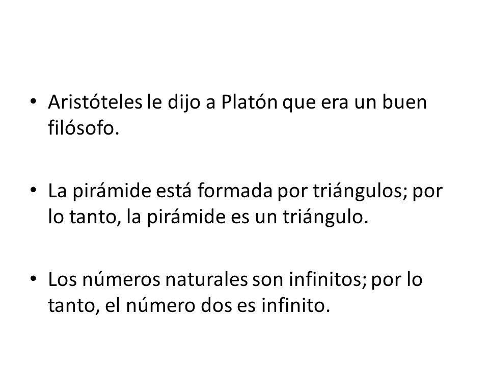 Aristóteles le dijo a Platón que era un buen filósofo.