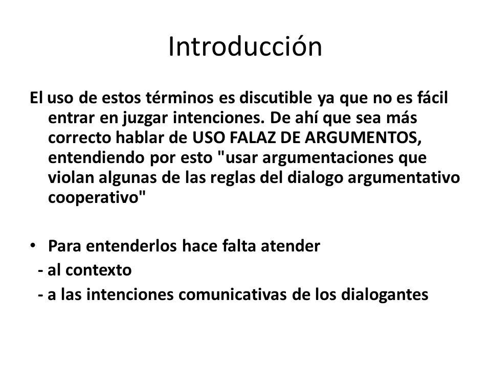 Introducción El uso de estos términos es discutible ya que no es fácil entrar en juzgar intenciones.