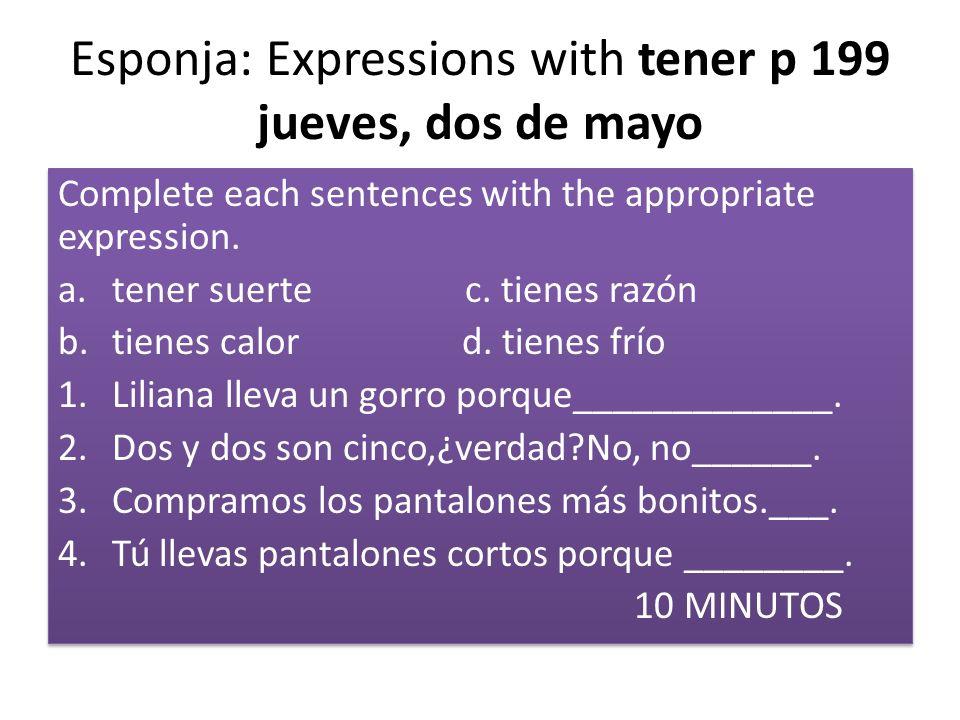 Esponja: e-ie Stem-Changing Verbs viernes, tres de mayo Complete each sentences with the correct verb form.
