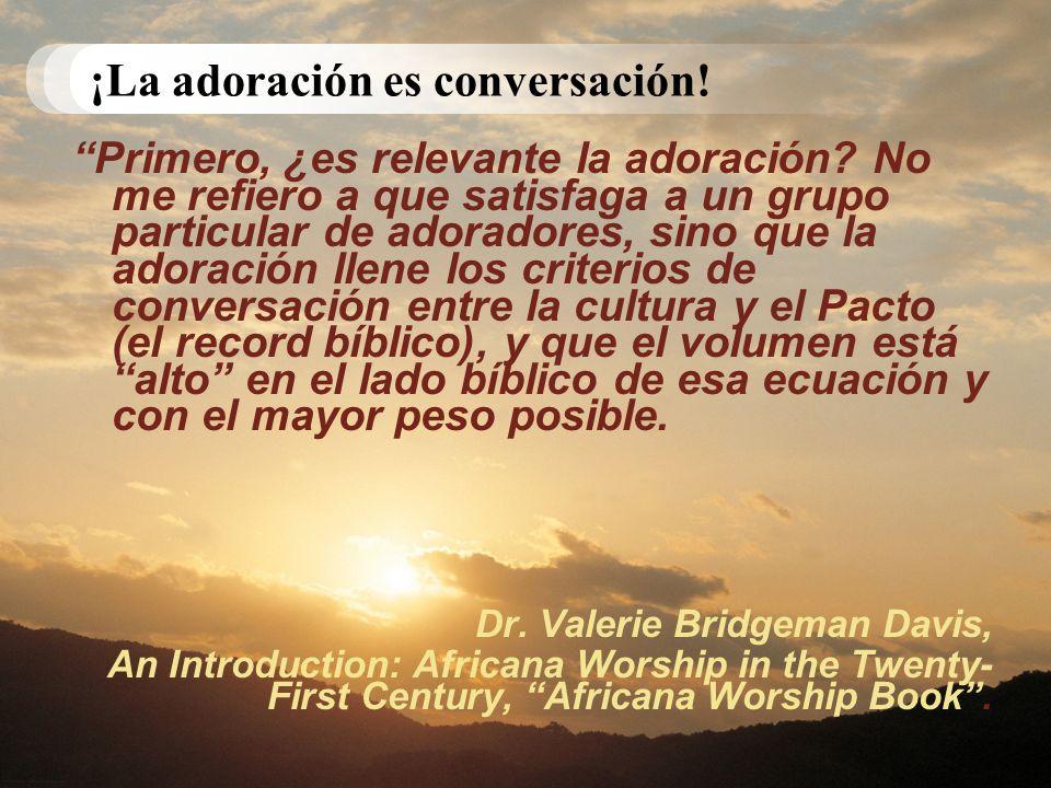 ¡La adoración es conversación.Primero, ¿es relevante la adoración.