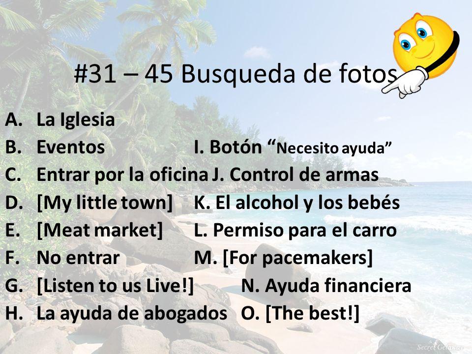 #31 – 45 Busqueda de fotos A.La Iglesia B. Eventos I.